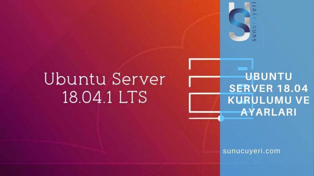 ubuntu-server-18.04-kurulumu-ve-ayarlari
