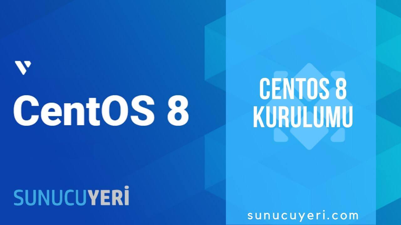 Centos-8- Kurulumu